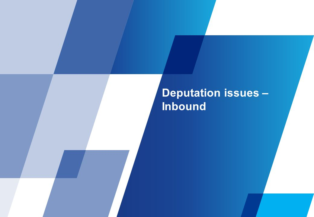 Deputation issues – Inbound