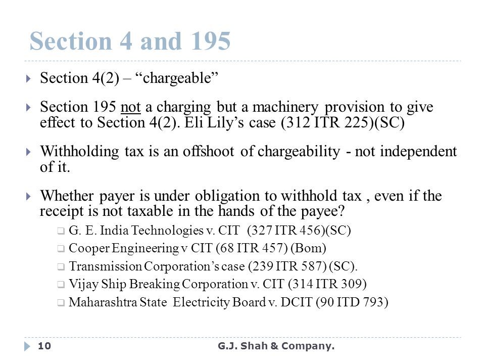 10 Section 4 and 195  Section 4(2) – chargeable  Section 195 not a charging but a machinery provision to give effect to Section 4(2).