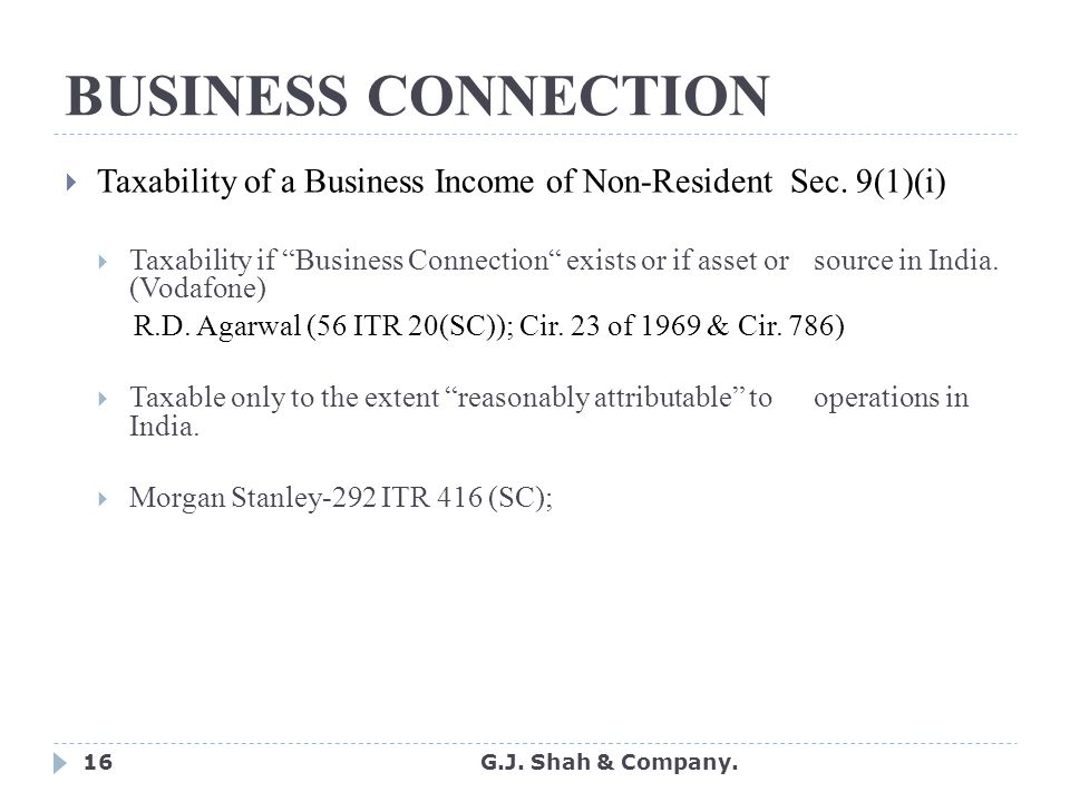 16 BUSINESS CONNECTION  Taxability of a Business Income of Non-Resident Sec.