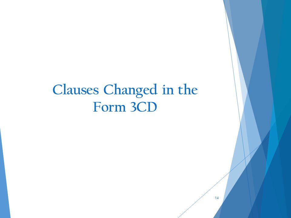 14 Clauses Changed in the Form 3CD