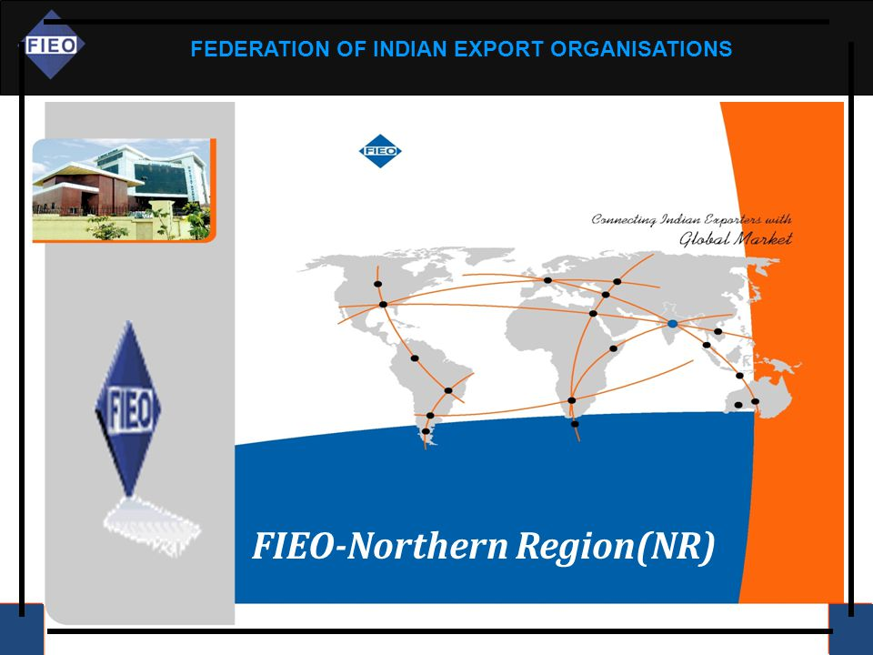 FEDERATION OF INDIAN EXPORT ORGANISATIONS FIEO-Northern Region(NR)