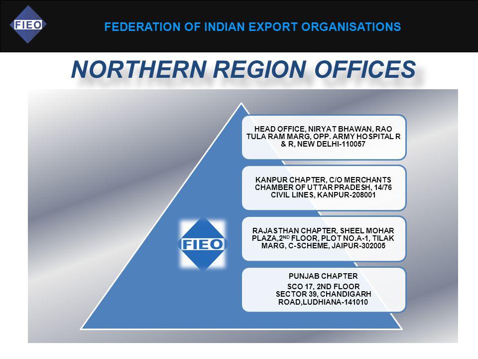 FEDERATION OF INDIAN EXPORT ORGANISATIONS NORTHERN REGION OFFICES HEAD OFFICE, NIRYAT BHAWAN, RAO TULA RAM MARG, OPP.