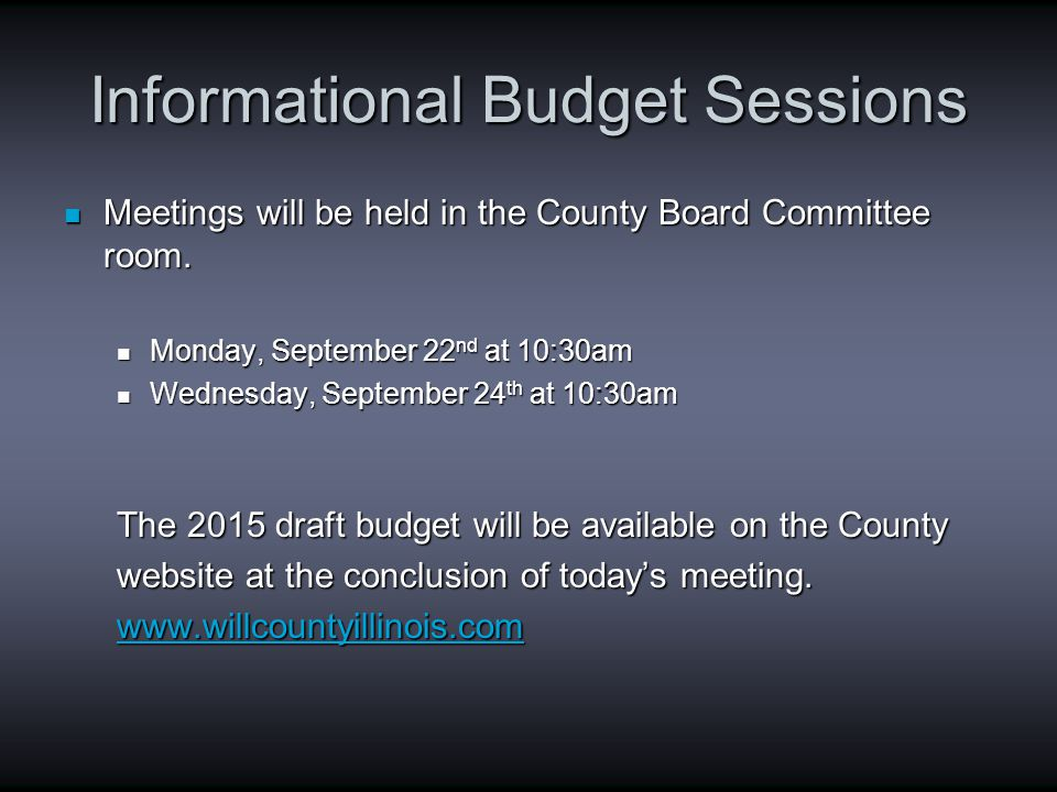 Informational Budget Sessions Meetings will be held in the County Board Committee room.