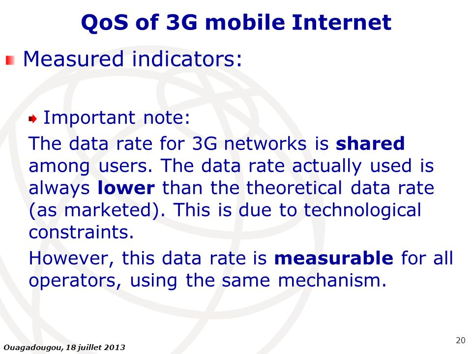 QoS of 3G mobile Internet Measured indicators: Important note: The data rate for 3G networks is shared among users.