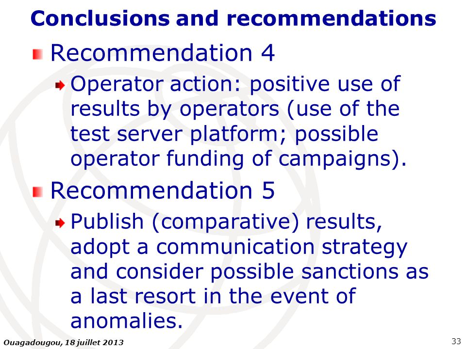 Conclusions and recommendations Recommendation 4 Operator action: positive use of results by operators (use of the test server platform; possible operator funding of campaigns).