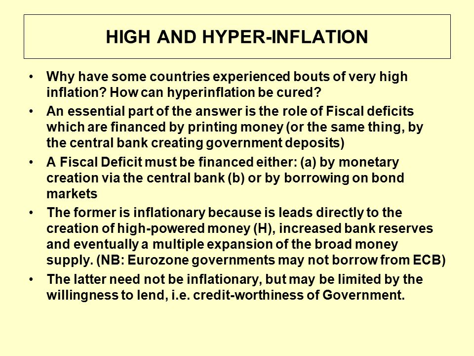 HIGH AND HYPER-INFLATION Why have some countries experienced bouts of very high inflation.