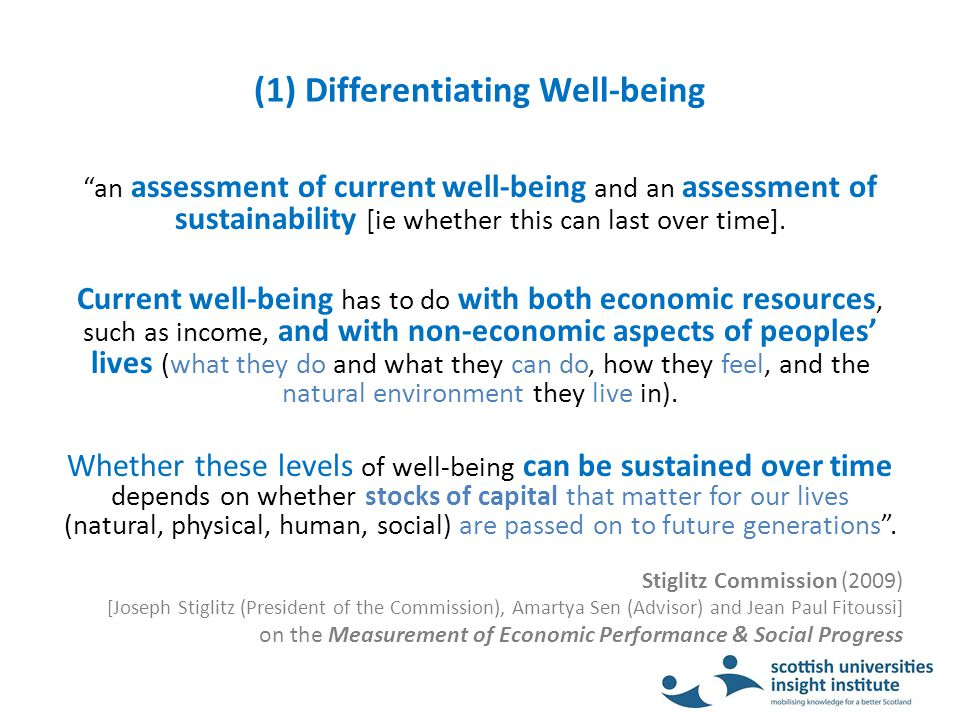 (1) Differentiating Well-being an assessment of current well-being and an assessment of sustainability [ie whether this can last over time].