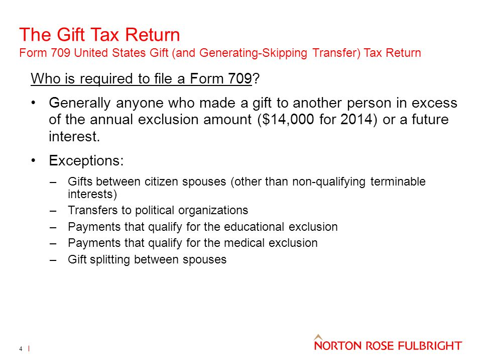The Gift Tax Return Form 709 United States Gift (and Generating-Skipping Transfer) Tax Return 5 What is a gift.