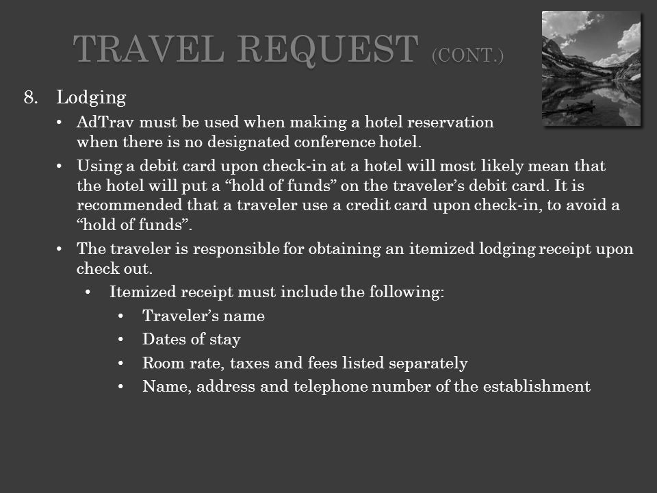 8.Lodging AdTrav must be used when making a hotel reservation when there is no designated conference hotel.
