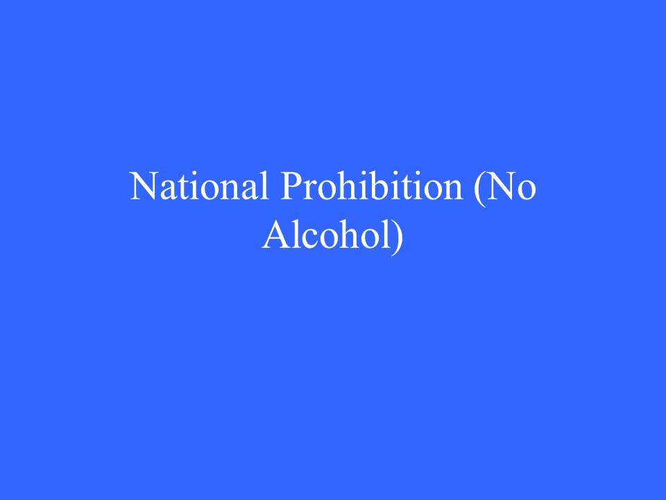 National Prohibition (No Alcohol)