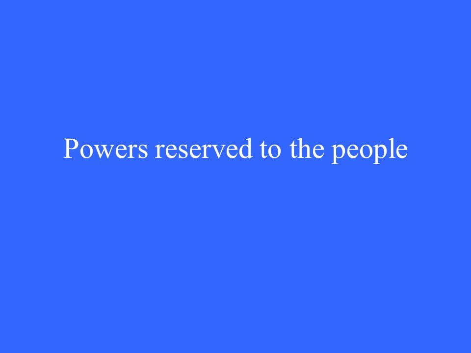 Powers reserved to the people