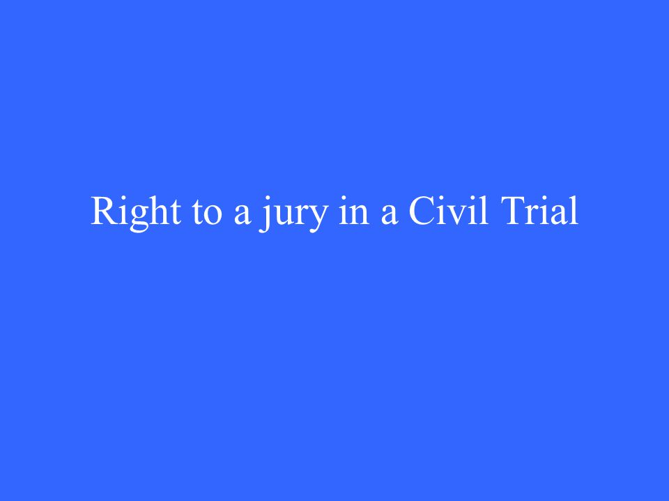 Right to a jury in a Civil Trial