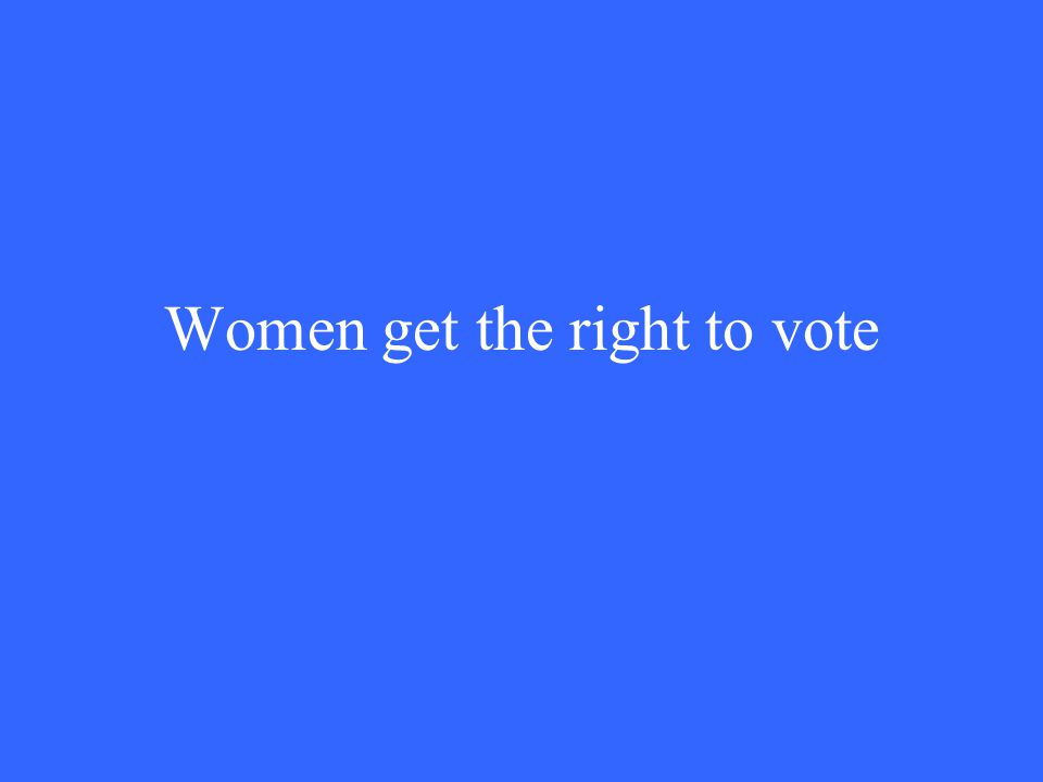 Women get the right to vote