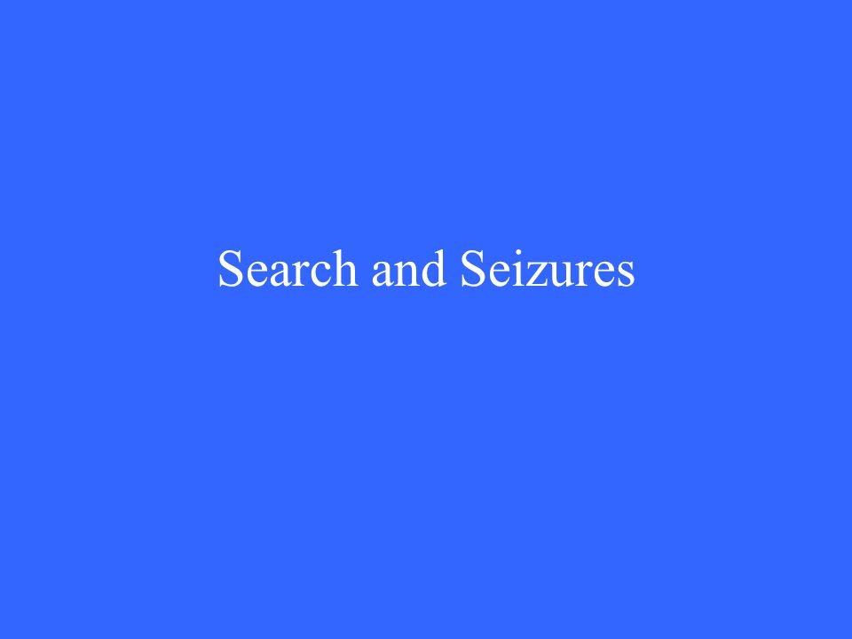 Search and Seizures