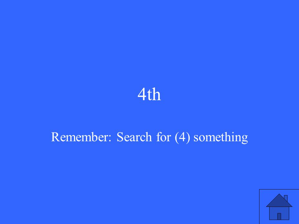 4th Remember: Search for (4) something
