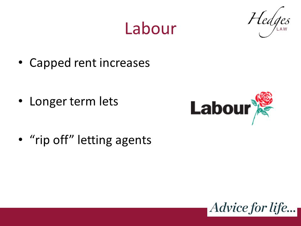 Labour Capped rent increases Longer term lets rip off letting agents