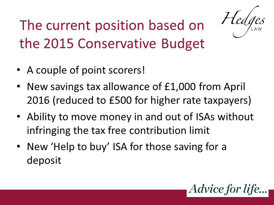 The current position based on the 2015 Conservative Budget A couple of point scorers.