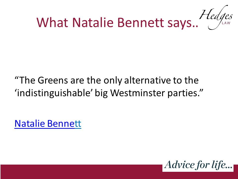 What Natalie Bennett says… The Greens are the only alternative to the 'indistinguishable' big Westminster parties. Natalie BenneNatalie Bennett