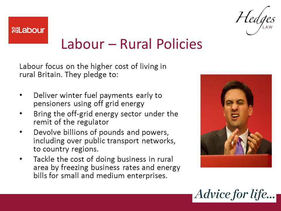 Labour – Rural Policies Labour focus on the higher cost of living in rural Britain.