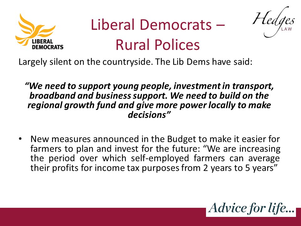 Liberal Democrats – Rural Polices Largely silent on the countryside.