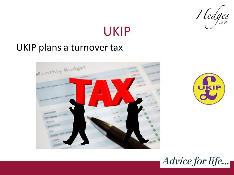 UKIP UKIP plans a turnover tax
