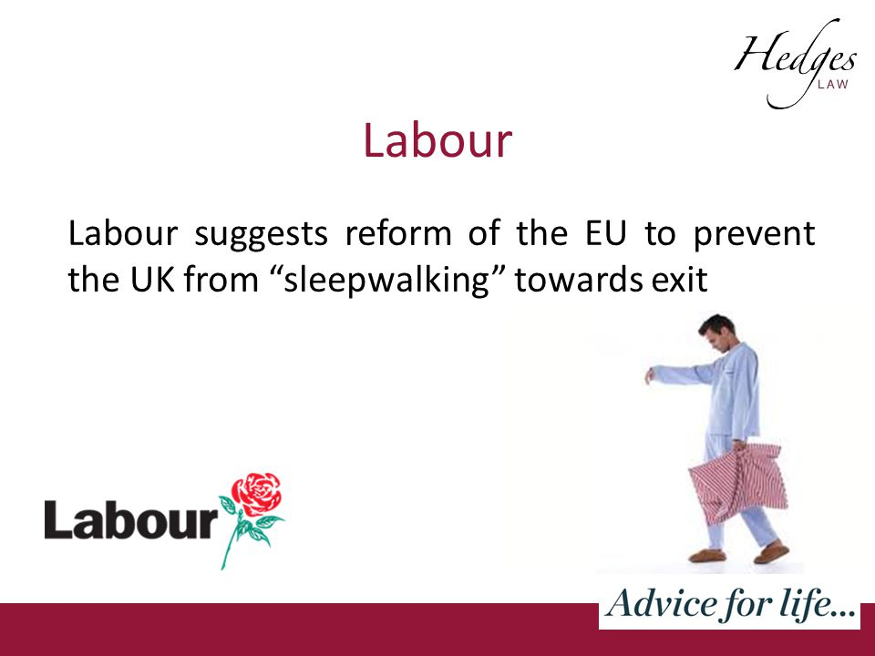 Labour Labour suggests reform of the EU to prevent the UK from sleepwalking towards exit