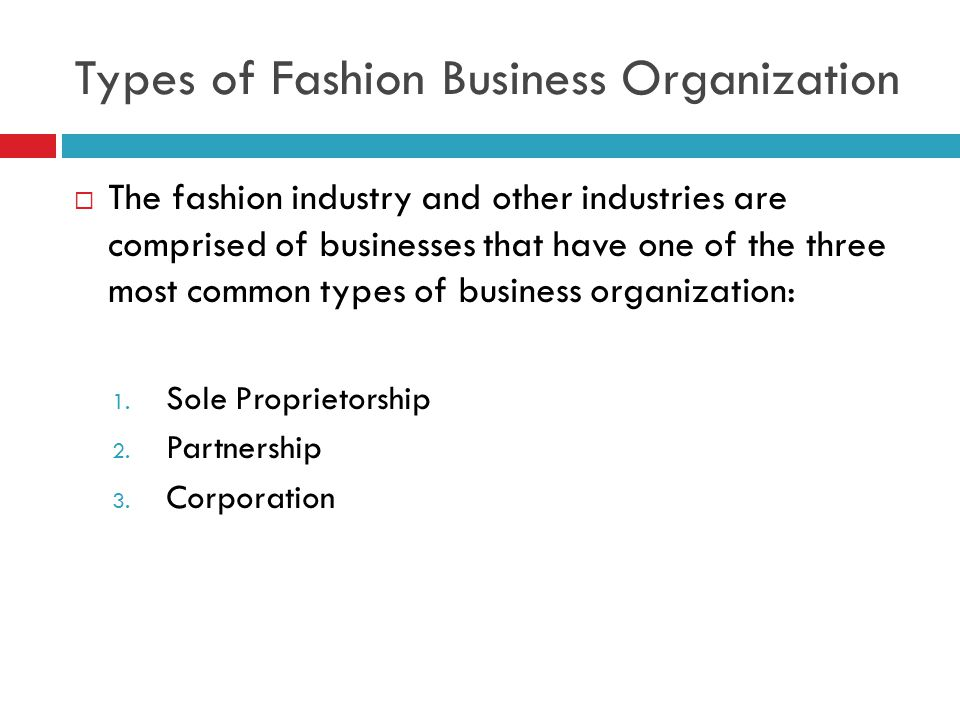 Sole Proprietorship  A business owned and operated by one person.