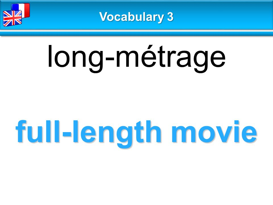 full-length movie long-métrage Vocabulary 3