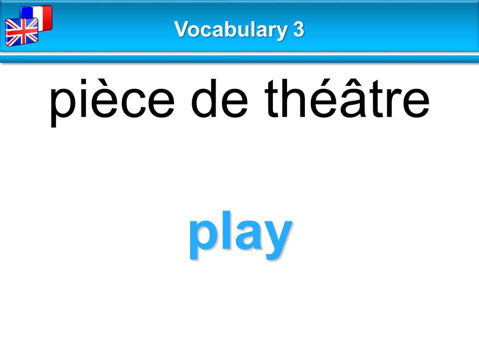 play pièce de théâtre Vocabulary 3