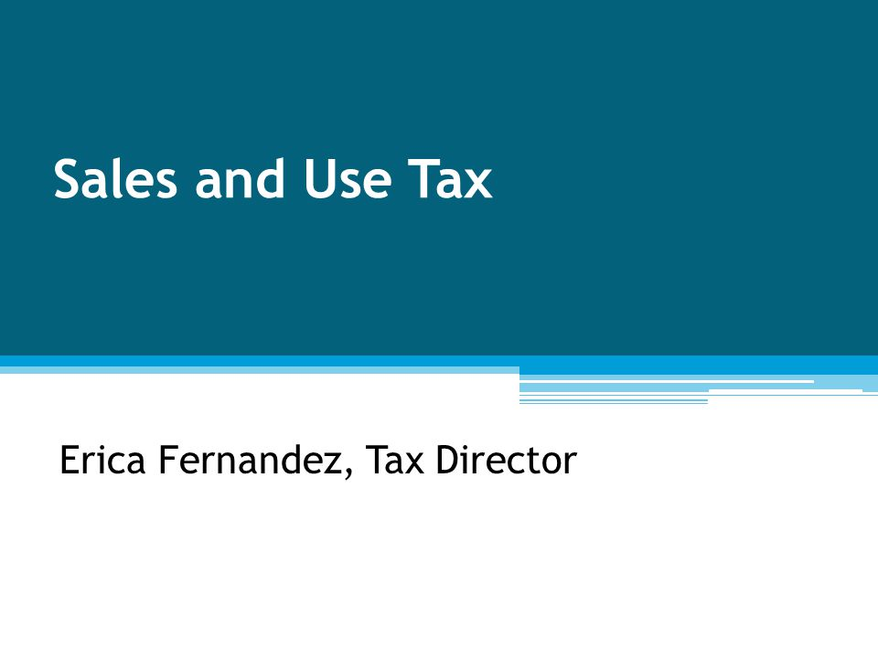 Erica Fernandez, Tax Director Sales and Use Tax