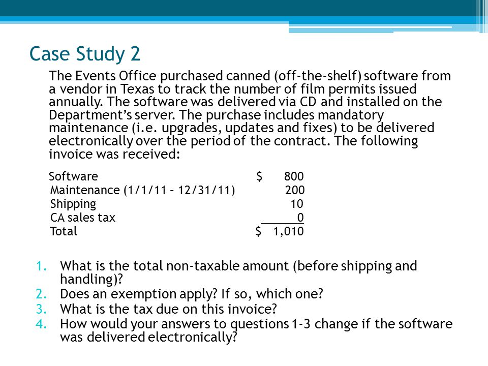 Case Study 2 The Events Office purchased canned (off-the-shelf) software from a vendor in Texas to track the number of film permits issued annually.