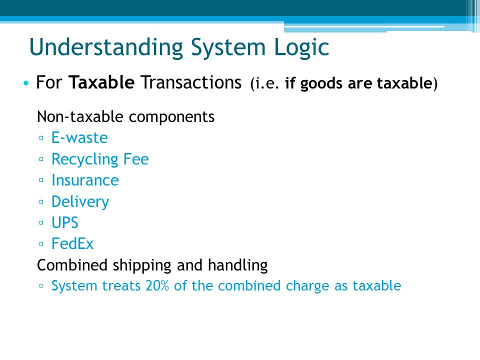 Understanding System Logic For Taxable Transactions (i.e.