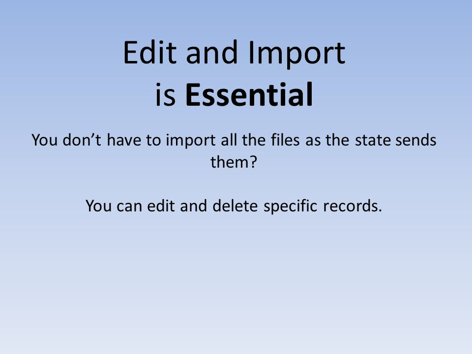 Edit and Import is Essential You don't have to import all the files as the state sends them.