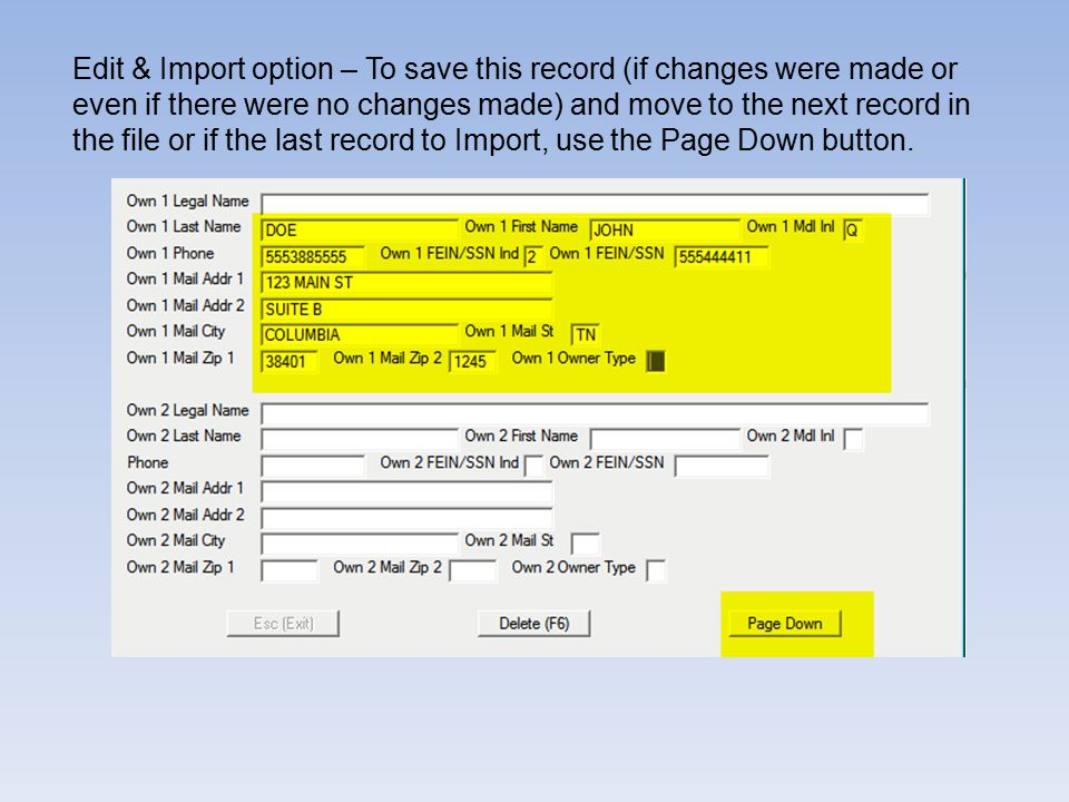 Edit & Import option – To save this record (if changes were made or even if there were no changes made) and move to the next record in the file or if the last record to Import, use the Page Down button.