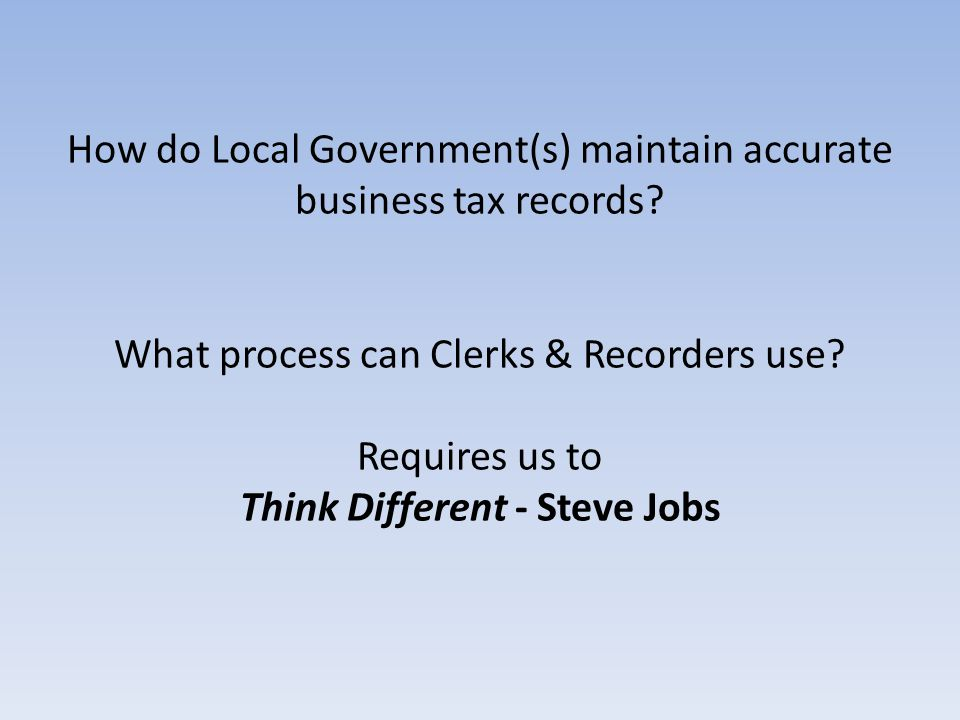 How do Local Government(s) maintain accurate business tax records.