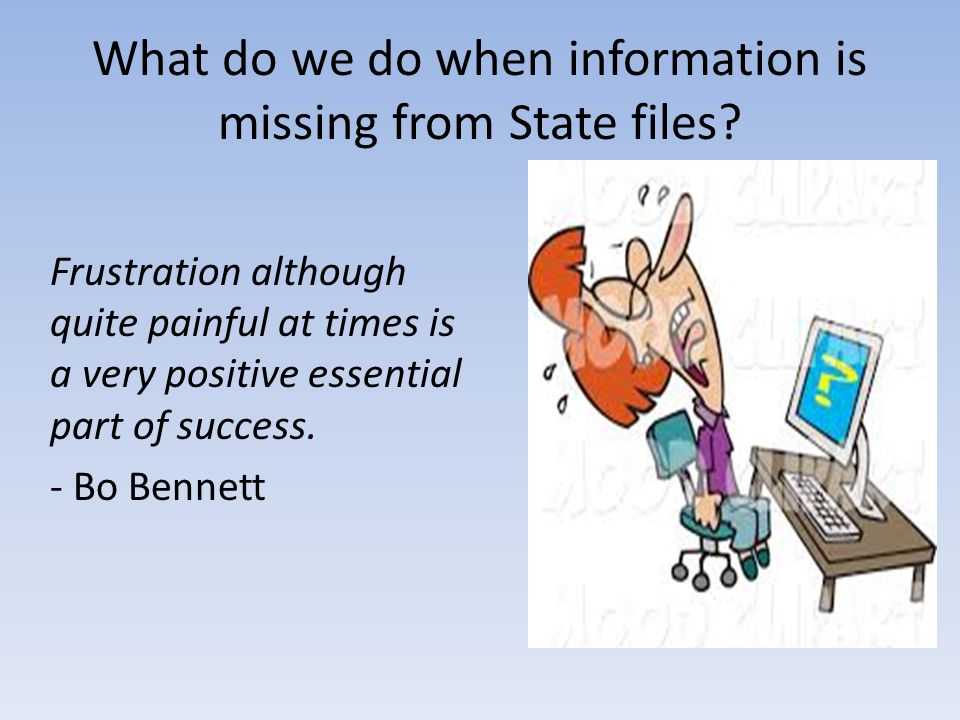 What do we do when information is missing from State files.