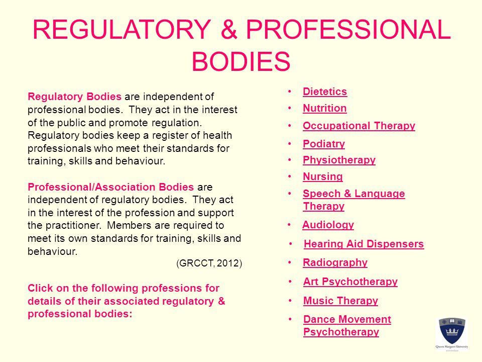REGULATORY & PROFESSIONAL BODIES Regulatory Bodies are independent of professional bodies.