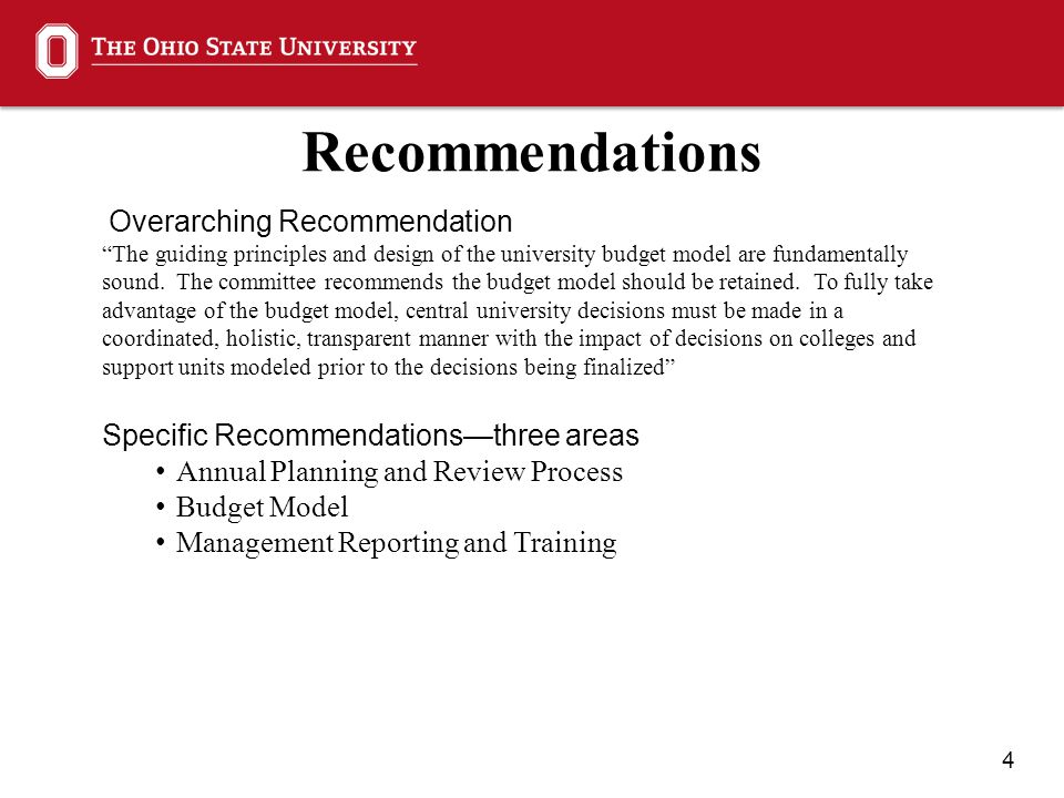5 Recommendations: Annual Planning and Review Process 1.Senate Fiscal Committee should comprehensively review annually the tax and all assessments of the budget model (e.g., student services, research administration, and physical plant) 2.A robust multi-year projection model should be developed that can be used by colleges to model budget scenarios based on a variety of inputs 3.The review process for central administration offices should include a subsequent review focusing on the impact of the recommendations 4.Three institutional risks (Wexner Medical Center and changing healthcare environment, cost of north residential housing, and ongoing cost of STEP) should be carefully evaluated and monitored to ensure their impact is understood, and strategic decisions should be made to minimize the impact to the model