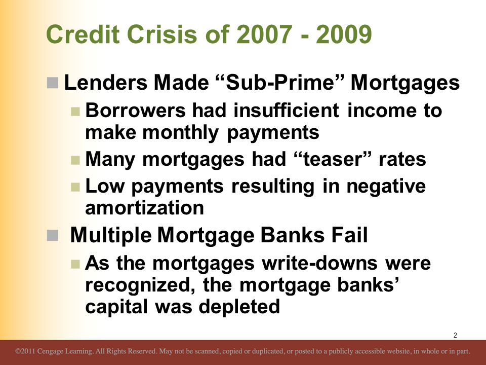 Credit Crisis of 2007 - 2009 Collapse and/or Failure of: Bear Stearns Lehman Brothers Countrywide Washington Mutual Wachovia 3