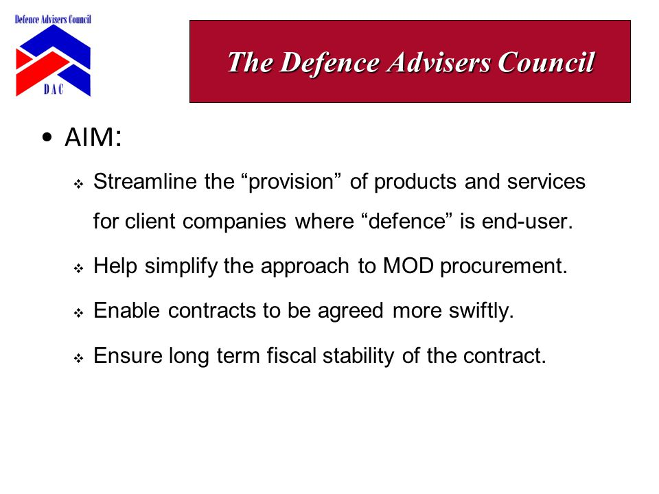 AIM :  Streamline the provision of products and services for client companies where defence is end-user.