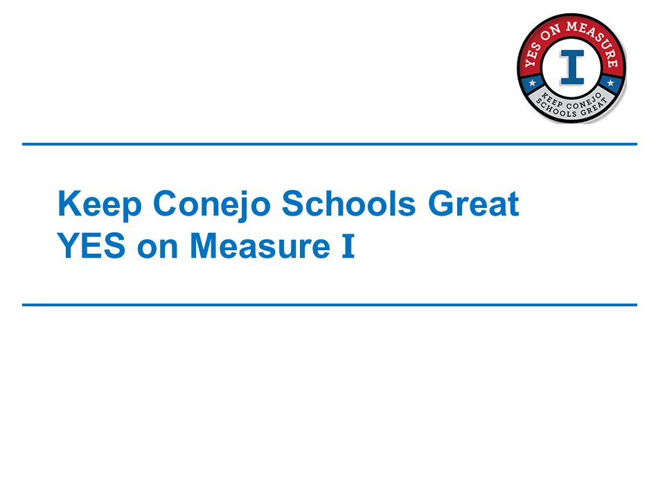 Keep Conejo Schools Great YES on Measure I