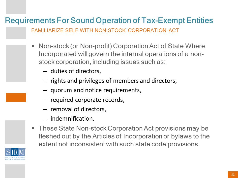 23 Requirements For Sound Operation of Tax-Exempt Entities FAMILIARIZE SELF WITH NON-STOCK CORPORATION ACT  Non-stock (or Non-profit) Corporation Act