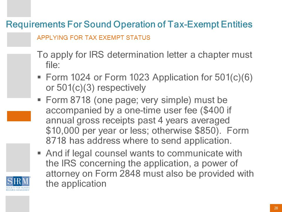 28 Requirements For Sound Operation of Tax-Exempt Entities APPLYING FOR TAX EXEMPT STATUS To apply for IRS determination letter a chapter must file: 