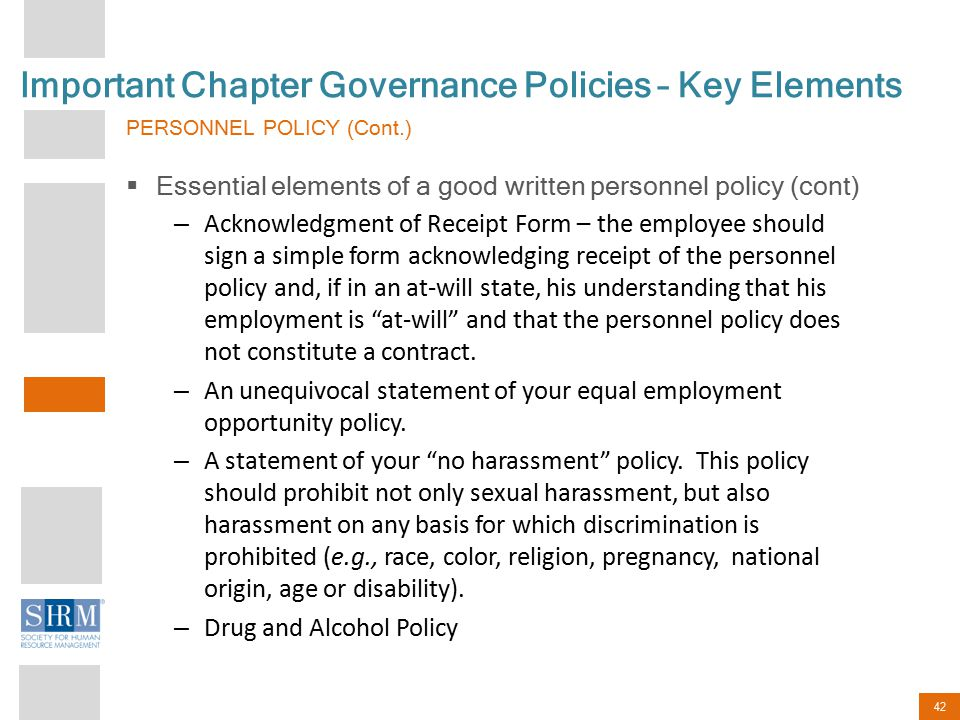 42 Important Chapter Governance Policies – Key Elements PERSONNEL POLICY (Cont.)  Essential elements of a good written personnel policy (cont) – Ackn