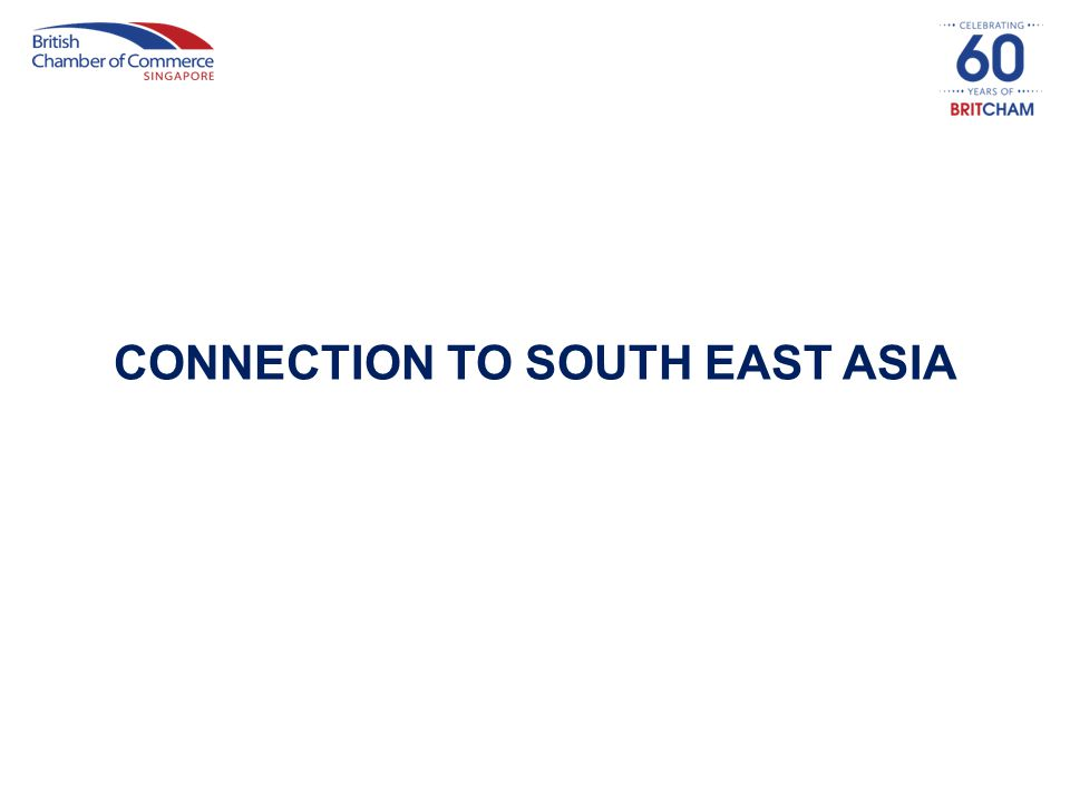 CONNECTION TO SOUTH EAST ASIA