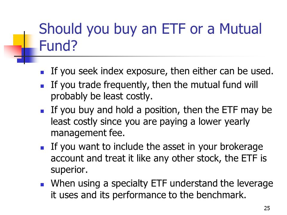 Should you buy an ETF or a Mutual Fund.If you seek index exposure, then either can be used.