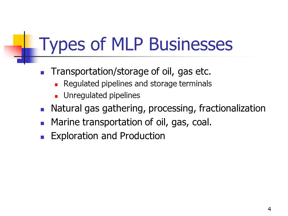 Types of MLP Businesses Transportation/storage of oil, gas etc.