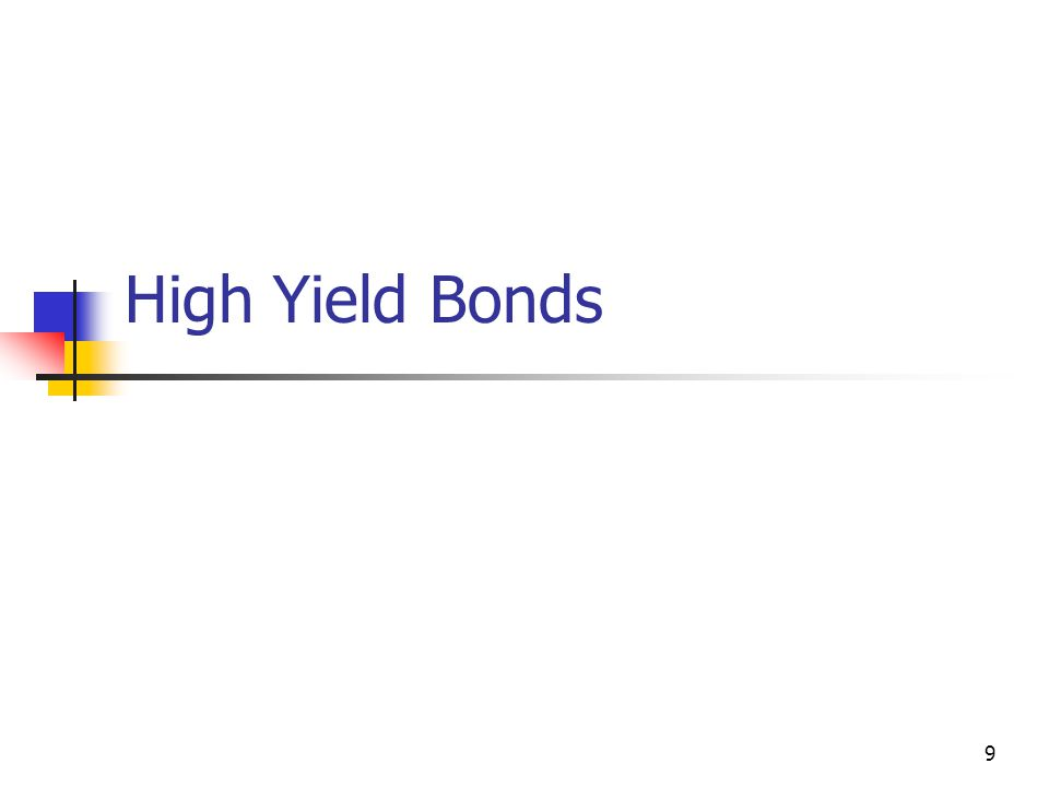 High Yield Bonds 9