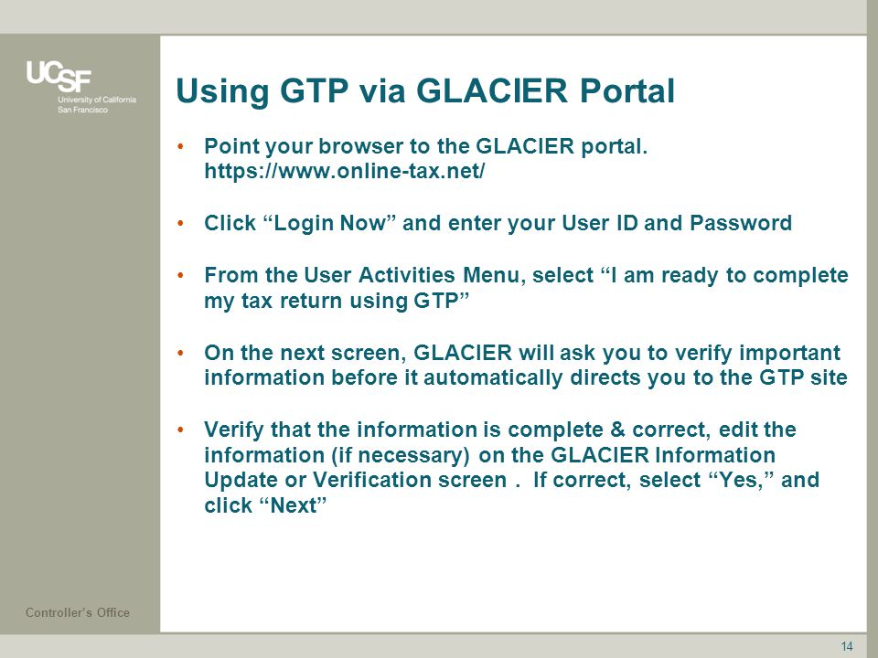 Controller's Office 14 Using GTP via GLACIER Portal Point your browser to the GLACIER portal.