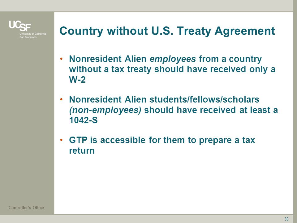 Country without U.S. Treaty Agreement Nonresident Alien employees from a country without a tax treaty should have received only a W-2 Nonresident Alie